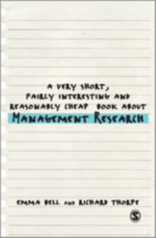 A Very Short, Fairly Interesting and Reasonably Cheap Book about Management Research, Hardback Book