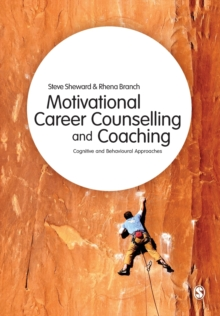 Motivational Career Counselling & Coaching : Cognitive and Behavioural Approaches, Paperback / softback Book