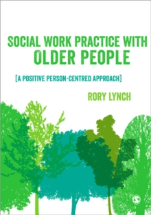 Social Work Practice with Older People : A Positive Person-Centred Approach, Paperback / softback Book