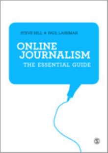 Online Journalism : The Essential Guide, Paperback / softback Book