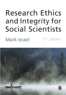 Research Ethics and Integrity for Social Scientists : Beyond Regulatory Compliance, Paperback Book