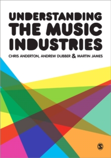 Understanding the Music Industries, Paperback Book