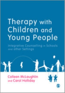 Therapy with Children and Young People : Integrative Counselling in Schools and other Settings, Hardback Book