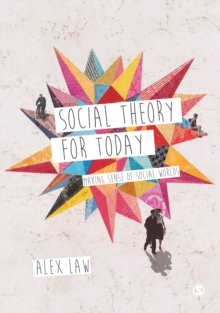 Social Theory for Today : Making Sense of Social Worlds, Hardback Book