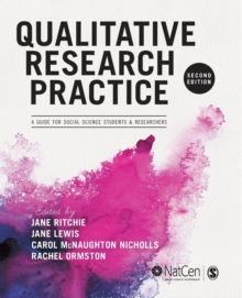 Qualitative Research Practice : A Guide for Social Science Students and Researchers, Paperback / softback Book