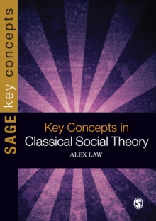 Key Concepts in Classical Social Theory, PDF eBook