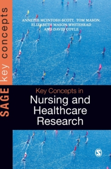 Key Concepts in Nursing and Healthcare Research, Hardback Book