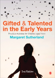 Gifted and Talented in the Early Years : Practical Activities for Children Aged 3 to 6, Paperback Book