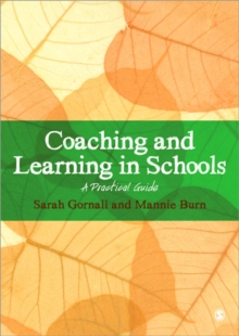 Coaching and Learning in Schools : A Practical Guide, Paperback / softback Book