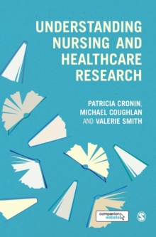 Understanding Nursing and Healthcare Research, Hardback Book