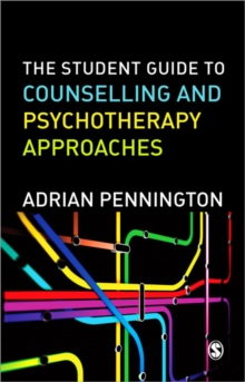 The Student Guide to Counselling & Psychotherapy Approaches, Paperback / softback Book