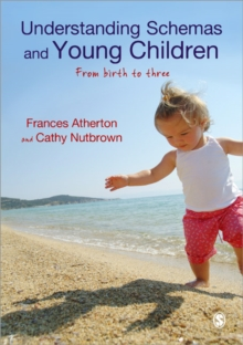 Understanding Schemas and Young Children : From Birth to Three, Paperback Book