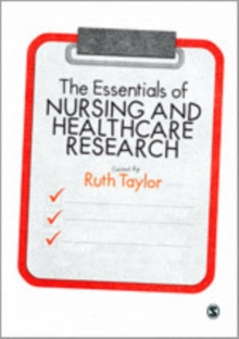 The Essentials of Nursing and Healthcare Research, Hardback Book