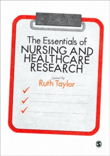 The Essentials of Nursing and Healthcare Research, Paperback / softback Book