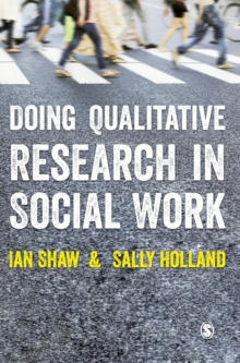 Doing Qualitative Research in Social Work, Hardback Book
