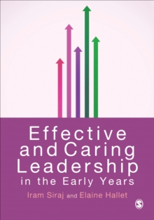 Effective and Caring Leadership in the Early Years, Hardback Book