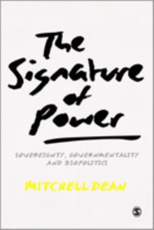 The Signature of Power : Sovereignty, Governmentality and Biopolitics, Hardback Book