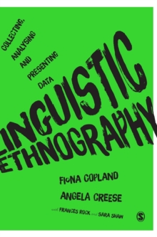 Linguistic Ethnography : Collecting, Analysing and Presenting Data, Hardback Book