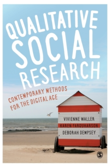 Qualitative Social Research : Contemporary Methods for the Digital Age, Hardback Book