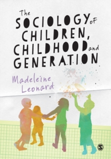The Sociology of Children, Childhood and Generation, Paperback Book