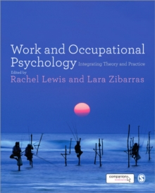 Work and Occupational Psychology : Integrating Theory and Practice, Paperback / softback Book