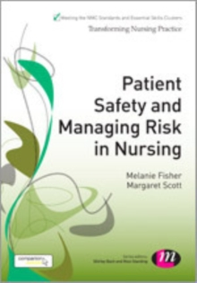 Patient Safety and Managing Risk in Nursing, Hardback Book