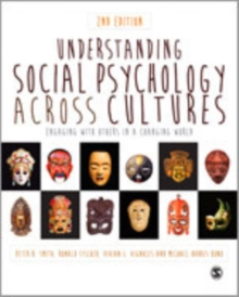 Understanding Social Psychology Across Cultures : Engaging with Others in a Changing World, Hardback Book