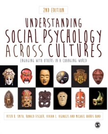Understanding Social Psychology Across Cultures : Engaging with Others in a Changing World, Paperback Book