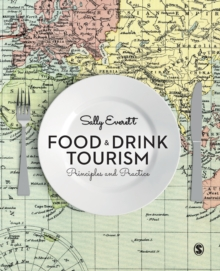 Food and Drink Tourism : Principles and Practice, Paperback / softback Book