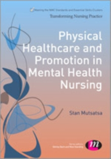 Physical Healthcare and Promotion in Mental Health Nursing, Hardback Book