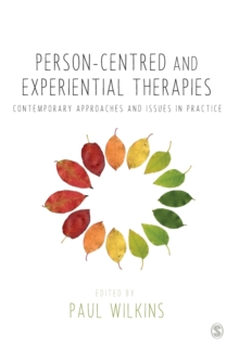 Person-Centred and Experiential Therapies : Contemporary Approaches and Issues in Practice, Hardback Book