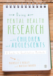 Doing Mental Health Research with Children and Adolescents : A Guide to Qualitative Methods, Paperback / softback Book