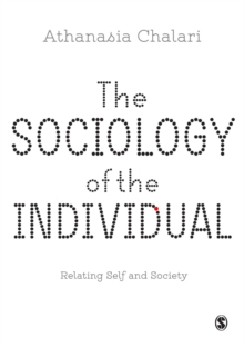 The Sociology of the Individual : Relating Self and Society, Hardback Book
