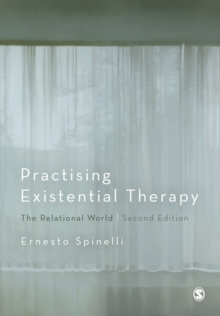 Practising Existential Therapy : The Relational World, Paperback Book