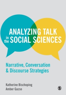 Analyzing Talk in the Social Sciences : Narrative, Conversation and Discourse Strategies, Paperback / softback Book