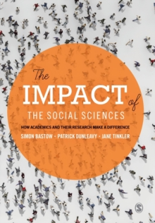 The Impact of the Social Sciences : How Academics and their Research Make a Difference, Paperback Book