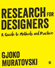 Research for Designers : A Guide to Methods and Practice, Paperback Book