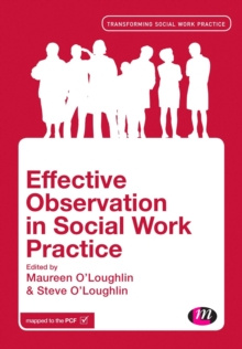 Effective Observation in Social Work Practice, Hardback Book