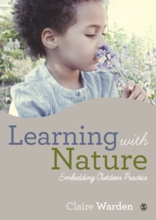 Learning with Nature : Embedding Outdoor Practice, Paperback Book