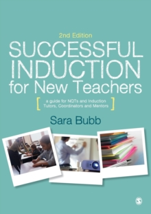 Successful Induction for New Teachers : A Guide for NQTs & Induction Tutors, Coordinators and Mentors, Paperback / softback Book
