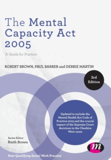 The Mental Capacity Act 2005 : A Guide for Practice, Paperback / softback Book