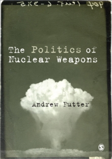 The Politics of Nuclear Weapons, Hardback Book