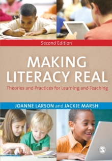 Making Literacy Real : Theories and Practices for Learning and Teaching, Paperback / softback Book