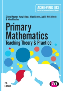 Primary Mathematics: Teaching Theory and Practice, Paperback Book