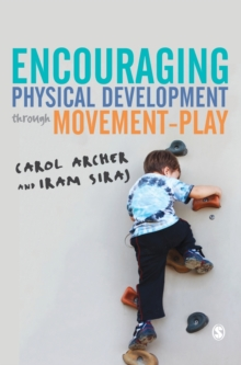 Encouraging Physical Development Through Movement-Play, Hardback Book