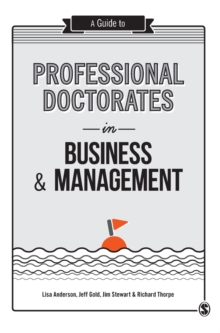 A Guide to Professional Doctorates in Business and Management, Hardback Book