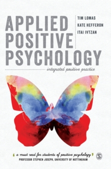 Applied Positive Psychology : Integrated Positive Practice, Hardback Book