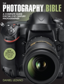 The Photography Bible : The Complete Guide to All Aspects of Modern Photography, Paperback Book
