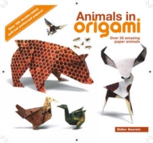 Animals in Origami : Over 35 Amazing Paper Animals, Paperback Book