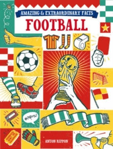 Amazing & Extraordinary Facts: Football, Hardback Book